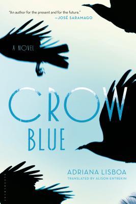 Crow Blue - Lisboa, Adriana, and Entrekin, Alison (Translated by)