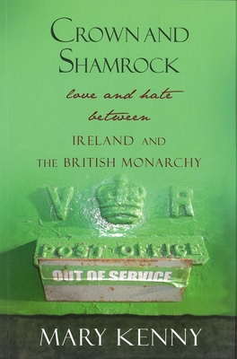 Crown and Shamrock: Love and Hate Between Ireland and the British Monarchy - Janus Press Collection