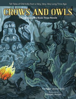 Crows and Owls: The Panchatantra Book Three Retold - Kelly, Narindar Uberoi