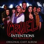 Cruel Intentions: The '90s Musical [Original Off-Broadway Cast Recording]