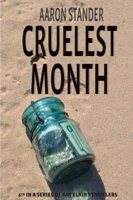 Cruelest Month - Stander, Aaron