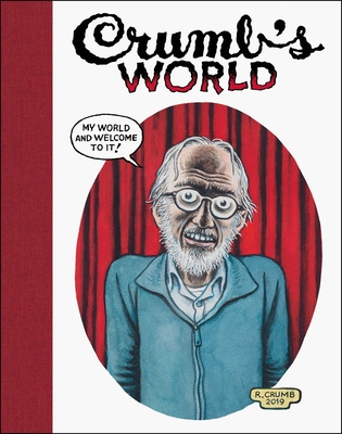 Crumb's World - Crumb, Robert, and Storr, Robert (Text by)