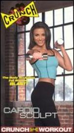 Crunch: Cardio Sculpt - The Body Sculpting Fat Burning Blast!