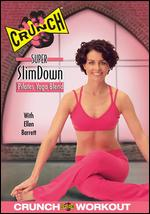 Crunch: Super Slimdown -