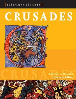 Crusades: Christendom * Islam * Pilgrimage * War - Madden, Thomas F. (Editor)