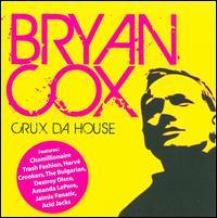 Crux Da House - Bryan Cox