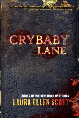 Crybaby Lane: The New Royal Mysteries Book Two - Scott, Laura Ellen