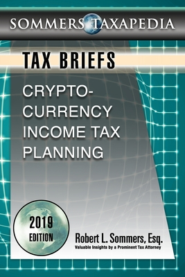 Cryptocurrency Income Tax Planning: A Tax Brief - Sommers, Robert L
