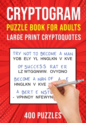 Cryptograms Puzzle Books for Adults: 400 Large Print Cryptoquotes / Cryptoquips Puzzles - Publishing, Puzzle King