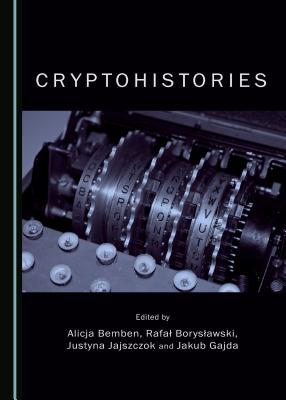 Cryptohistories - Bemben, Alicja (Editor), and Boryslawski, Rafal (Editor), and Jajszczok, Justyna (Editor)