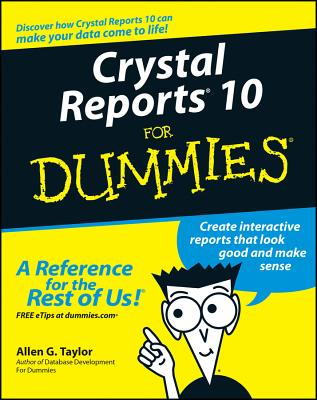 Crystal Reports 10 for Dummies - Taylor, Allen G