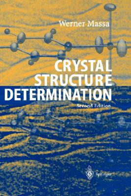 Crystal Structure Determination - Massa, Werner, and Gould, Robert O (Translated by)