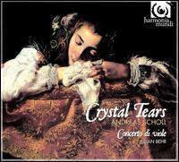 Crystal Tears [CD+DVD] [Borders Exclusive] - Andreas Scholl (counter tenor); Concerto di Viole; Julia Behr (luth)