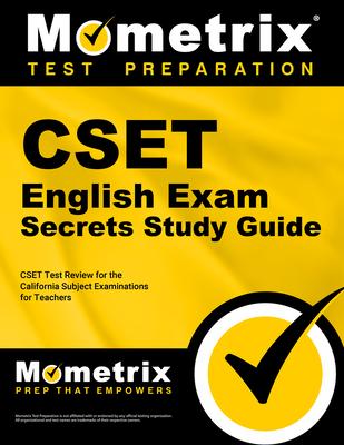 Cset English Exam Secrets Study Guide: Cset Test Review for the California Subject Examinations for Teachers - Cset Exam Secrets Test Prep (Editor)
