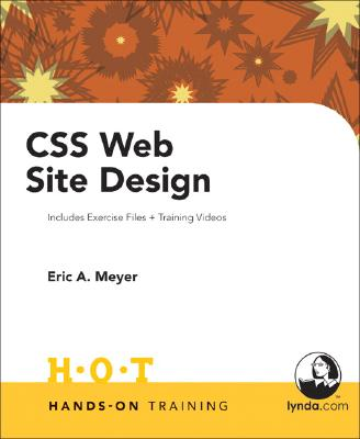 CSS Web Site Design: Includes Exercise Files and Demo Movies - Meyer, Eric A