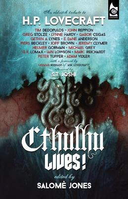 Cthulhu Lives!: An Eldritch Tribute to H.P. Lovecraft - Dedopulos, Tim, and Reppion, John, and Stolze, Greg