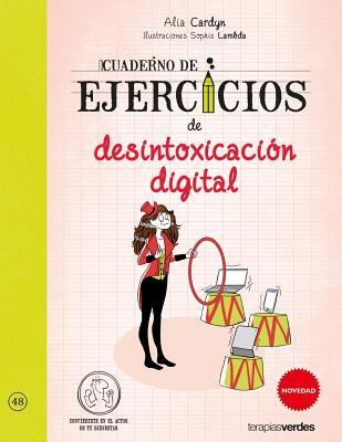 Cuaderno de Ejercicios de Desintoxicacion Digital - Cardyn, Alia, and Lambda, Sophie