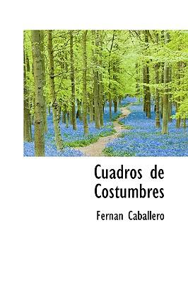 Cuadros de Costumbres - Caballero, Fernan