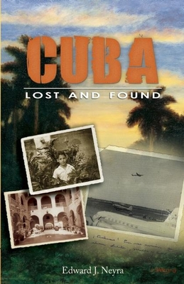 Cuba: Lost and Found - Neyra, Edward J