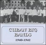 Cuban Big Bands (1940-1942)