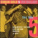Cuban Gold, Vol. 5: Pa Bailar