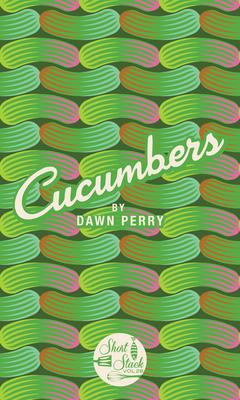 Cucumbers - Perry, Dawn