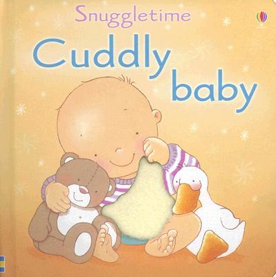 Cuddly Baby: Snuggletime - Watt, Fiona
