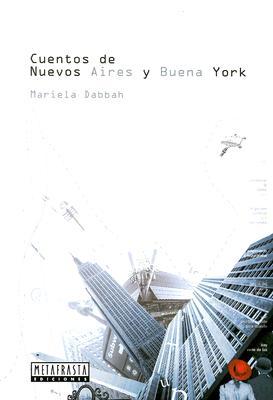 Cuentos de Nuevos Aires y Buena York - Dabbah, Mariela, and Metafrasta Publishing (Creator)