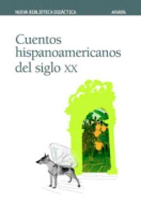 Cuentos Hispanoamericanos Del Siglo XX - Vv.Aa.