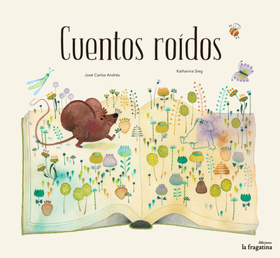 Cuentos Roidos - Andres, Jose, and Sieg, Katharina (Illustrator)