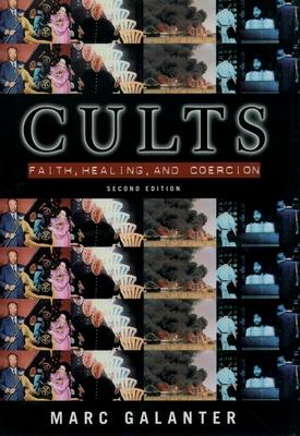 Cults: Faith, Healing and Coercion - Galanter, Marc, MD