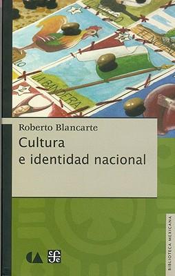 Cultura E Identidad Nacional - Blancarte, Roberto