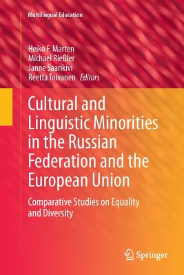 Cultural and Linguistic Minorities in the Russian Federation and the European Union: Comparative Studies on Equality and Diversity - Marten, Heiko F (Editor)