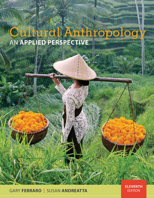 Cultural Anthropology: An Applied Perspective - Ferraro, Gary, and Andreatta, Susan
