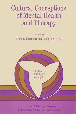 Cultural Conceptions of Mental Health and Therapy - Marsella, Anthony J
