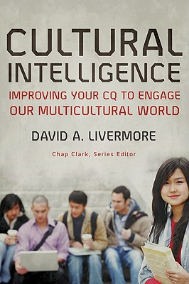 Cultural Intelligence: Improving Your CQ to Engage Our Multicultural World - Livermore, David A