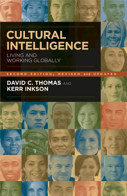Cultural Intelligence: Living and Working Globally - Thomas, David C, Dr., and Inkson, Kerr, Professor