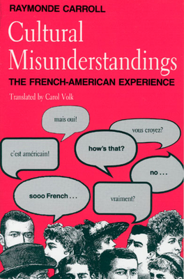 Cultural Misunderstandings: The French-American Experience - Carroll, Raymonde