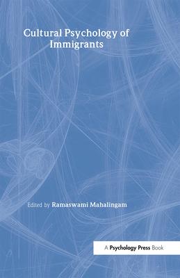 Cultural Psychology of Immigrants - Mahalingam, Ramaswami (Editor)