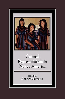 Cultural Representation in Native America - Jolivette, Andrew (Editor)