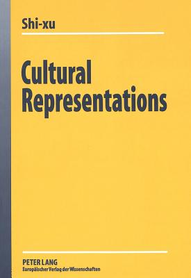 Cultural Representations: Analyzing the Discourse about the Other - Shi-Xu, and Shi-Xu