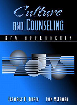 Culture and Counseling: New Approaches - Harper, Frederick D, and Friend, Marilyn Penovich, and McFadden, John