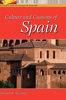Culture and Customs of Spain - Stanton, Edward F