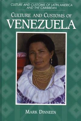 Culture and Customs of Venezuela - Dinneen, Mark, Professor
