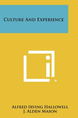 Culture and Experience - Hallowell, Alfred Irving