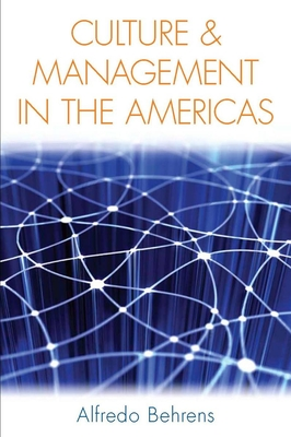 Culture and Management in the Americas - Behrens, Alfredo