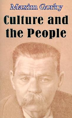 Culture and the People - Gorky, Maxim