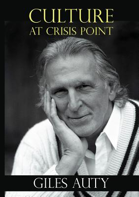 Culture at Crisis Point - Auty, Giles