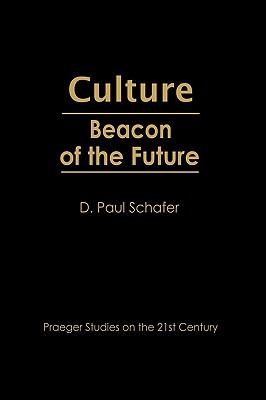 Culture: Beacon of the Future - Schafer, D Paul