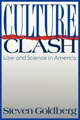 Culture Clash: Law and Science in America - Goldberg, Steven